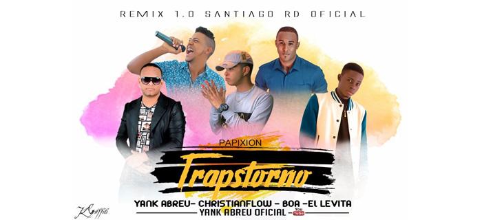 ESTRENO!! –  Trapstorno Remix 1.0. – Yank Abreu x Adneremías x Christian Flow x MC El Levita x Papixon