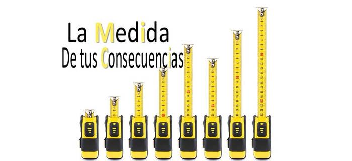 La medida de tus consecuencias