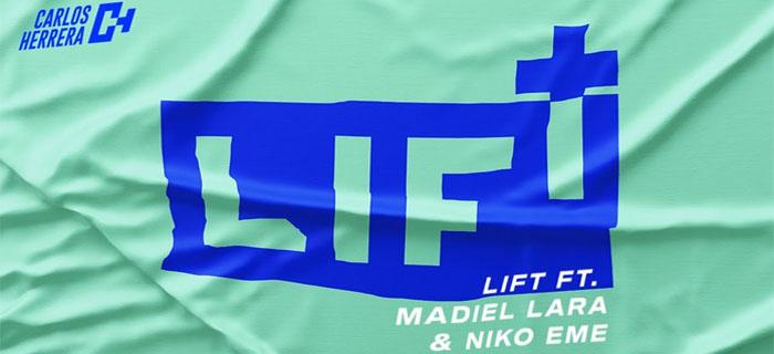 "Carlos Herrera – ""Lift"" ft Madiel Lara & Niko Eme"