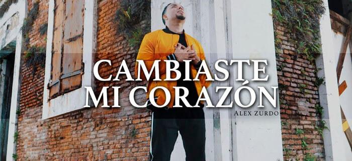 Alex Zurdo – Cambiaste Mi Corazón (Video Oficial)
