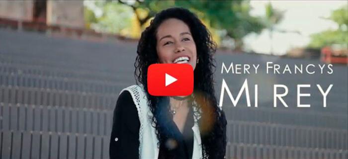 Mery Francys – Mi Rey (Video Oficial)