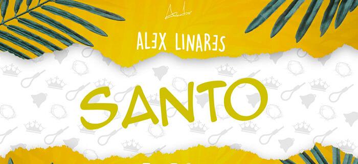 ESTRENO: Alex Linares – Santo