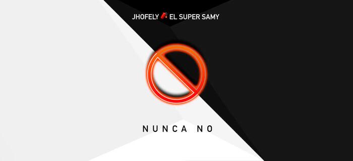 Jhofely ft El Super Samy – Nunca No