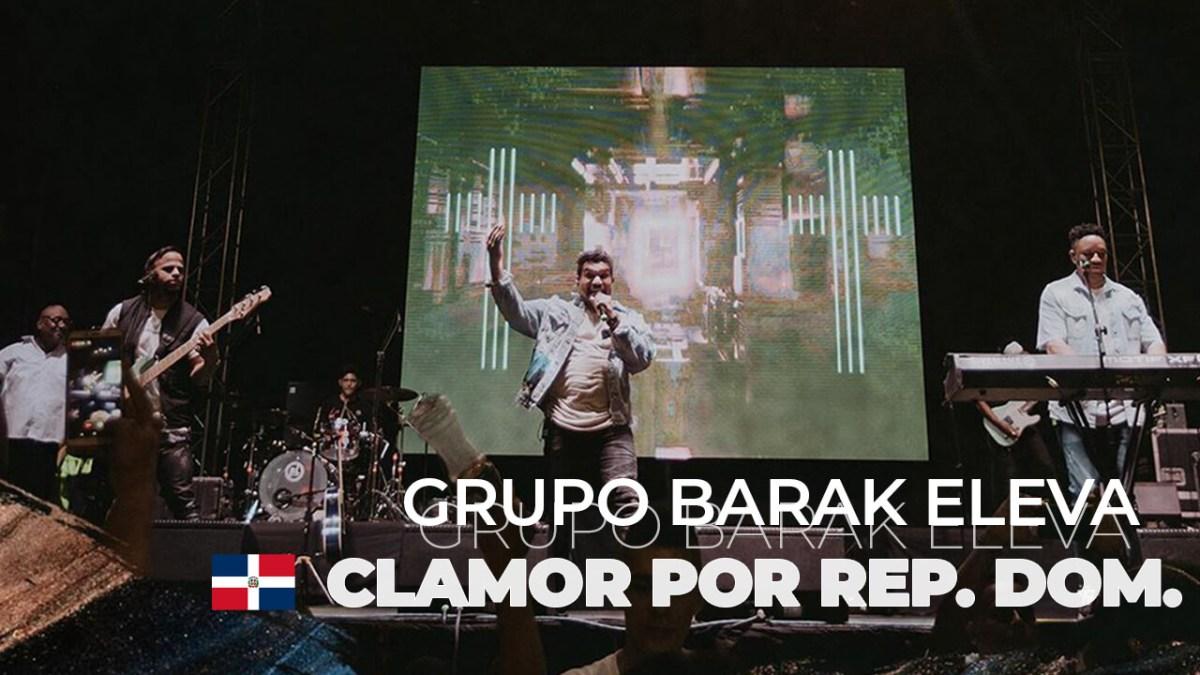 GRUPO BARAK hace ORACIÓN AL CLAMOR de MILES por REPÚBLICA DOMINICANA
