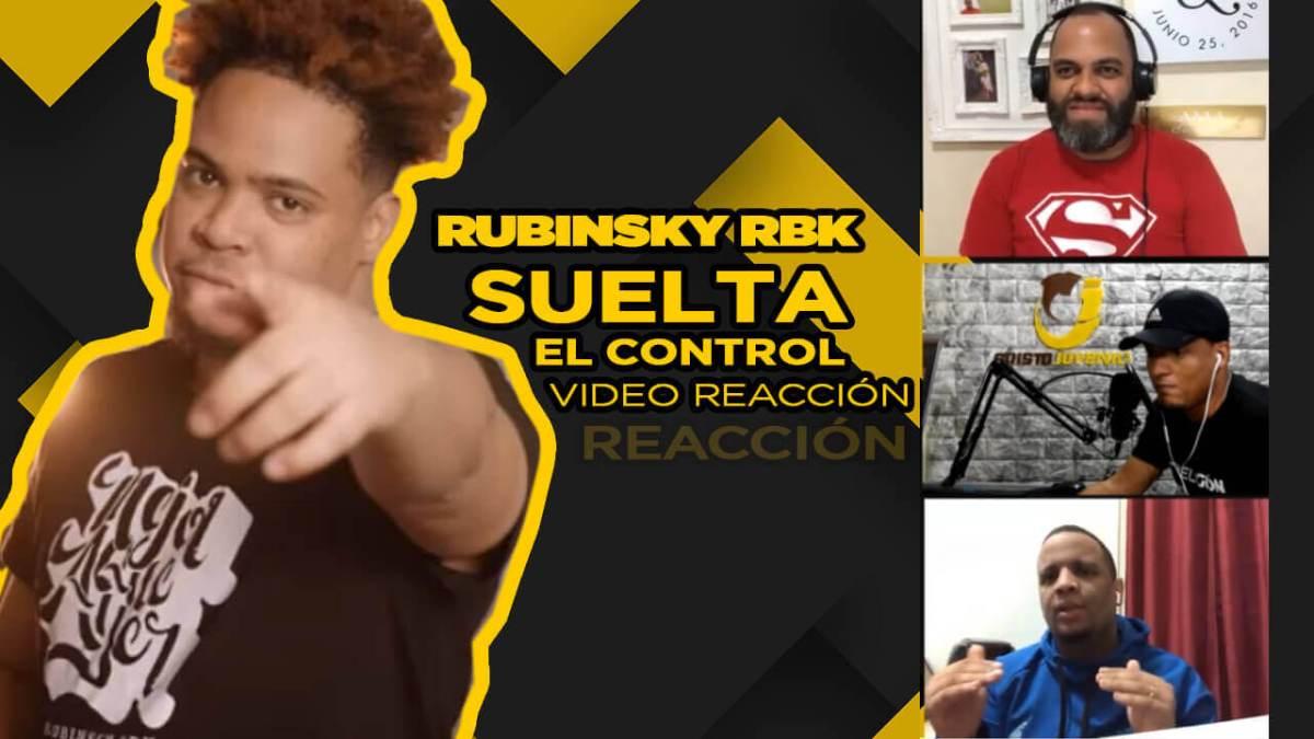 Suelta el Control – Rubinsky RBK – [REACCIÓN & ANÁLISIS] *ÉPICO*