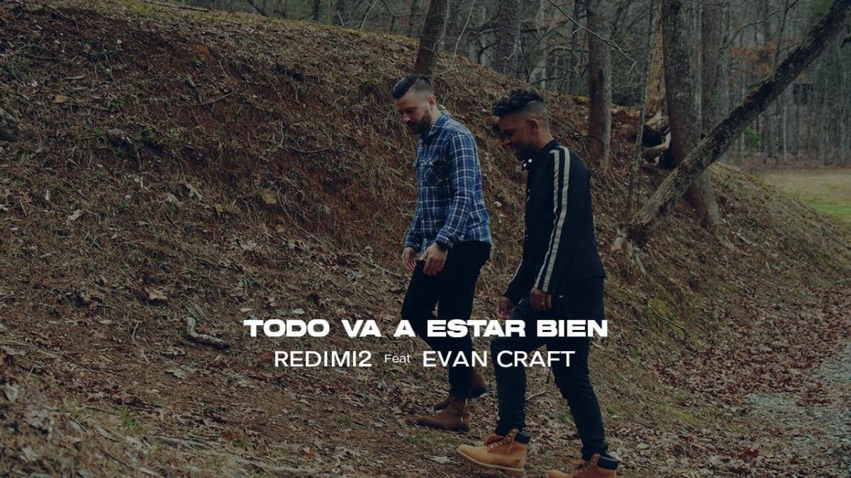 Redimi2 ft. Evan Craft – Todo Va a Estar Bien (Video Oficial)