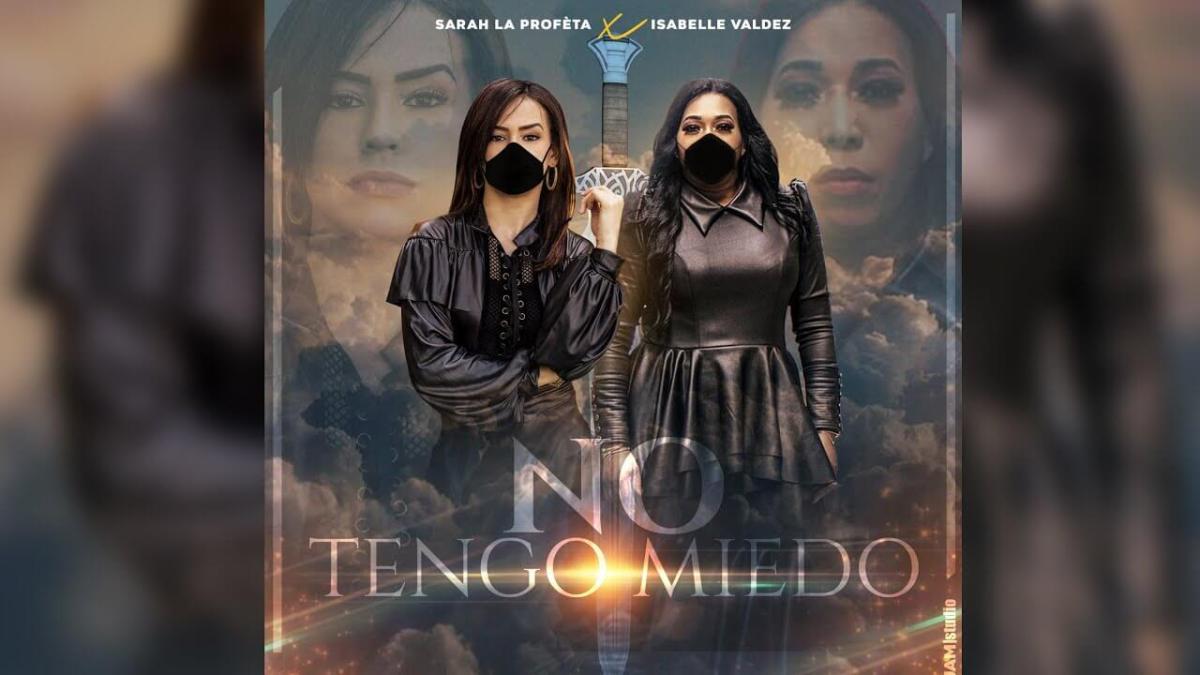 Sarah La Profeta ft. Isabelle Valdez – No Tengo Miedo (Vídeo oficial)