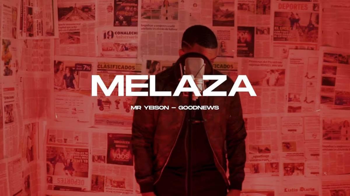 Mr.Yeison – Melaza (Good News)