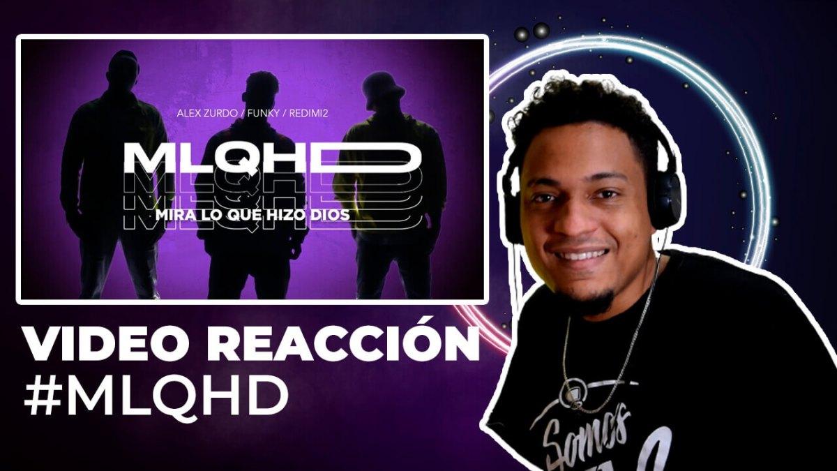 Redimi2 x Alex Zurdo x Funky – Mira lo que hizo Dios (MLQHD) (VIDEO REACCION)