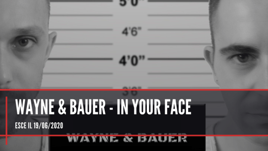 Wayne & Bauer - In your face