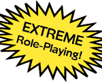 EXTREME Role-Playing!