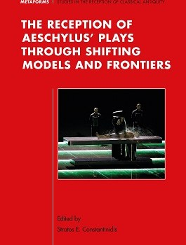 The Reception of Aeschylus' Plays through Shifting Models and Frontiers