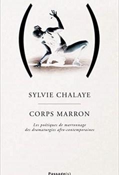 Corps marron : Les poétiques de marronnage des dramaturgies afro-contemporaines