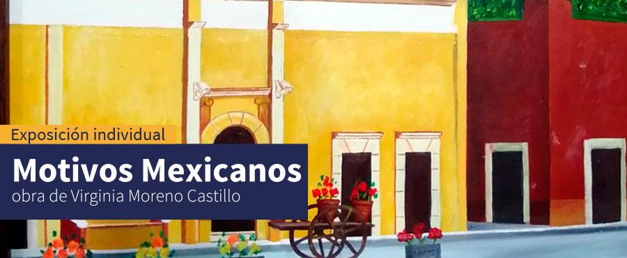 """CICSA del Sistema de Bibliotecas de la Universidad Autónoma de San Luis Potosí presenta la exposición pictórica llamada """"Motivos Mexicanos"""""""