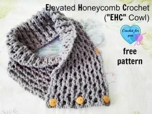 "Elevated Honeycomb Crochet (""EHC"" Cowl) - free pattern"