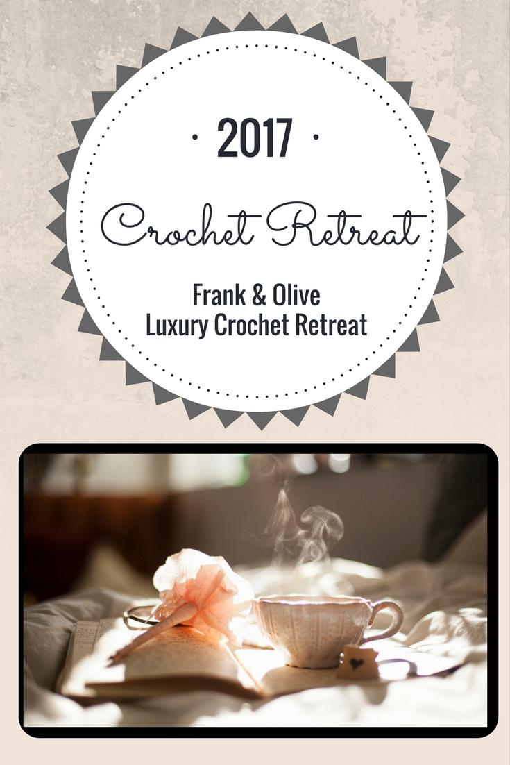 2017 Frank & Olive Crochet Retreat