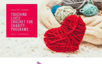 Touching Lives: Crochet for Charity Programs