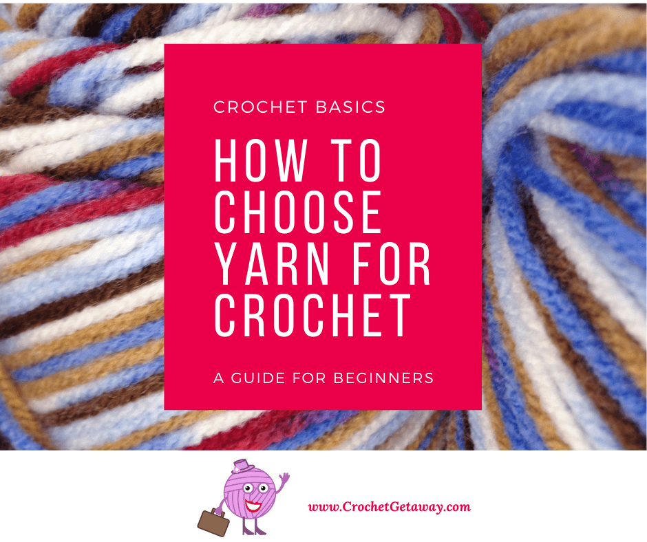 Image for How to choose yarn by Crochet Getaway