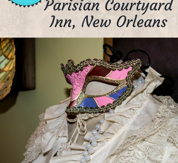 Retreat Destination: Parisian Courtyard Inn, New Orleans
