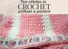 Two Stitches to Crochet