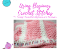 Using Beginner Crochet Stitches
