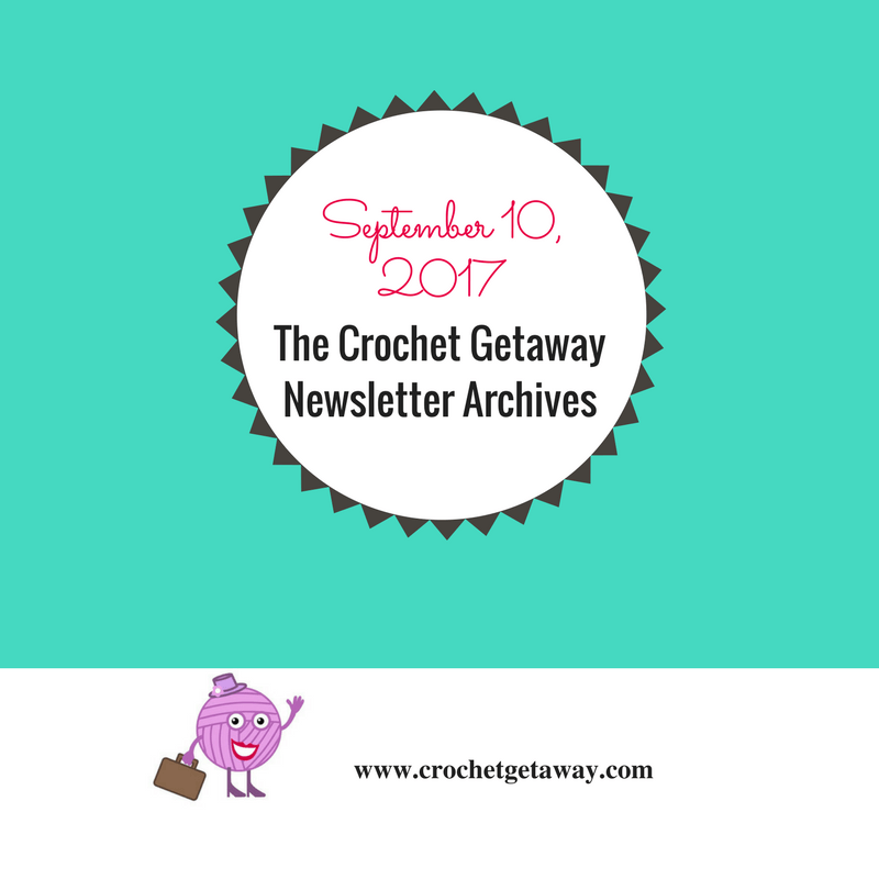 Crochet Getaway Newsletter September 2017