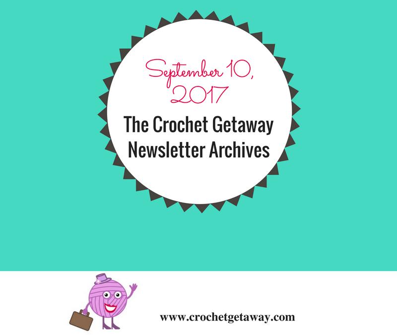 Newsletter #1 Welcome to Crochet Getaway-September 2017
