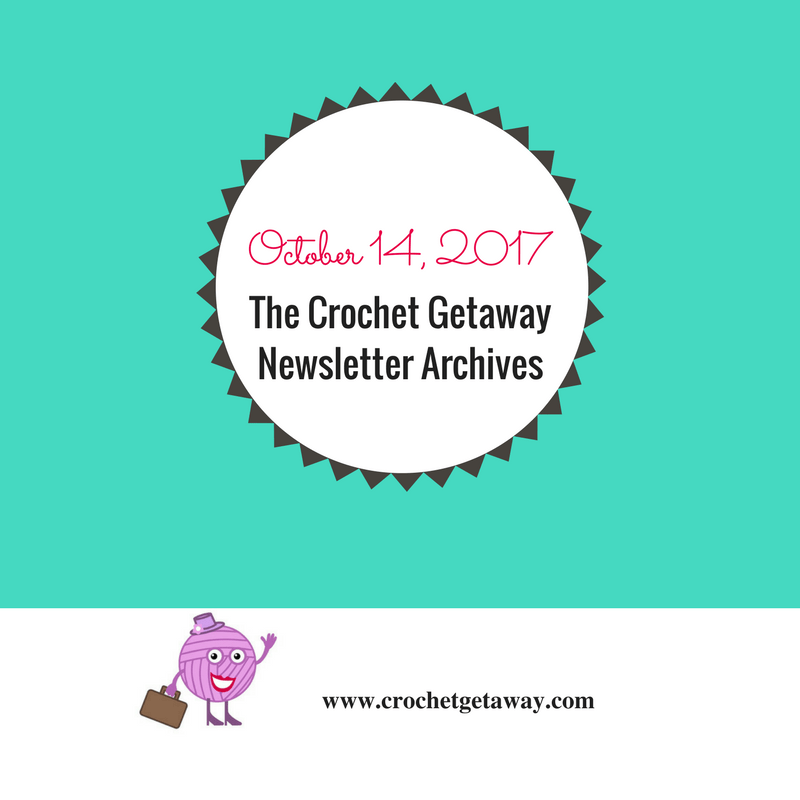 Crochet Getaway Newsletter October 2017