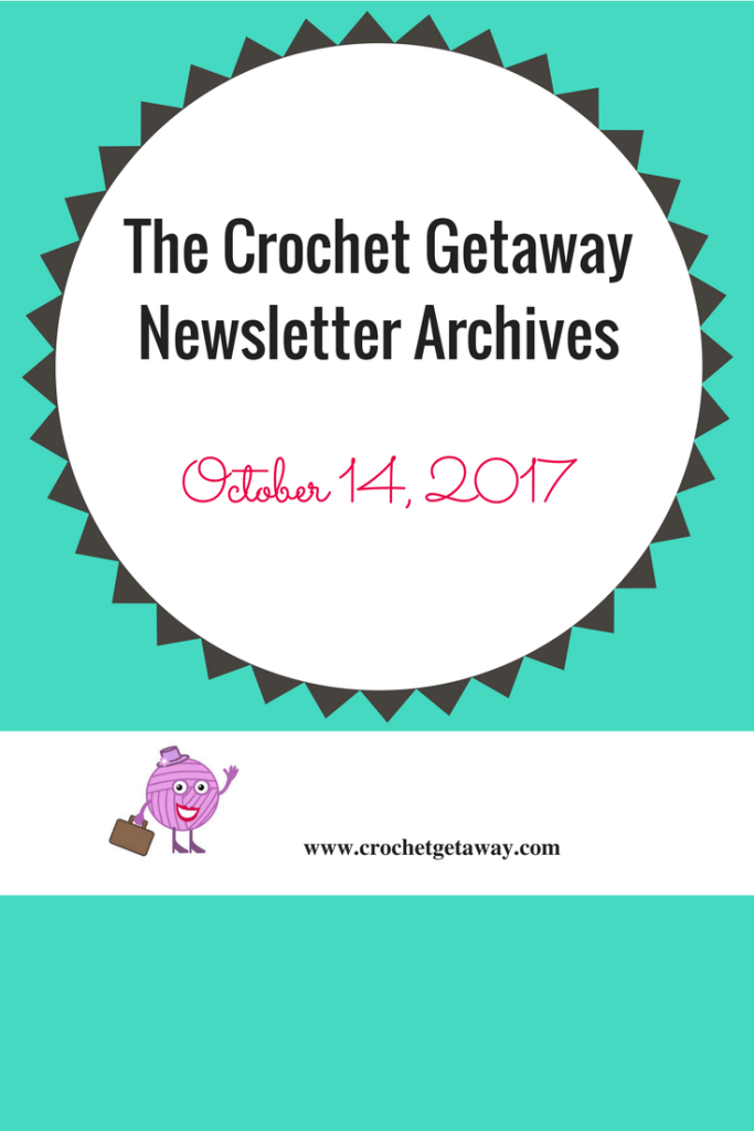 Crochet Getaway Newsletter Sept 10, 2017