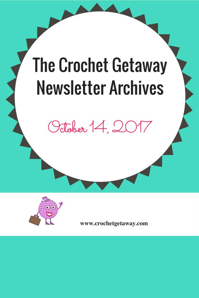 Crochet Getaway Newsletter Sept 10, 2017