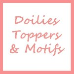 Doilies, Toppers, & Motifs