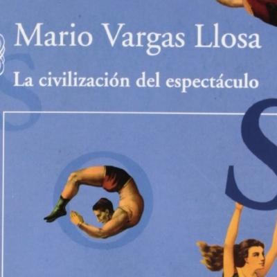 La Civilización del Espectáculo de Mario Vargas Llosa en 12 puntos