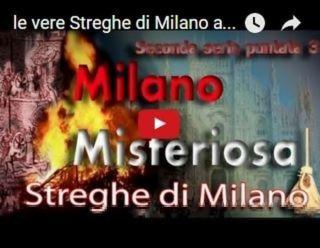yotube Milano Misteriosa: le streghe di Milano (video) Magazine Turismo