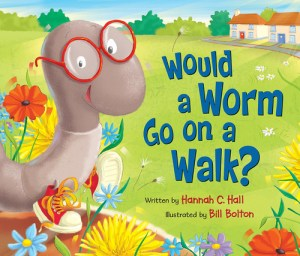 Would a Worm Go on a Walk? + Giveaway