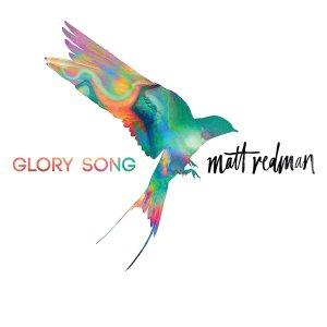"""""""Glory Song"""" CD by Matt Redman"""