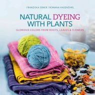 Natural Dyeing with Plants Glorious colors from Roots, Leaves and Flowers - Franziska Ebner & Romana Hasenöhrl 3
