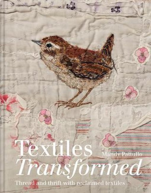 Textiles Transformed - Mandy Pattullo