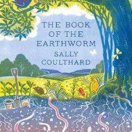 The Book of the Earthworm - Sally Coulthard