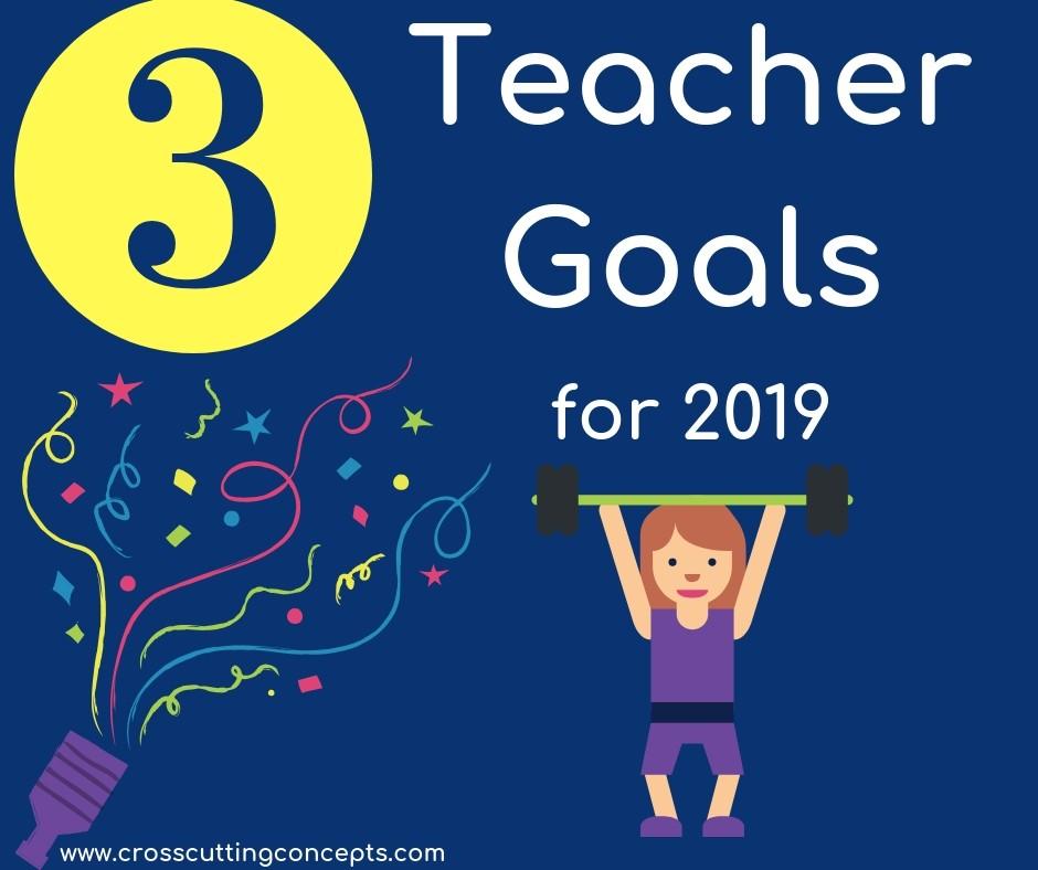 3 Teacher Goals for 2019