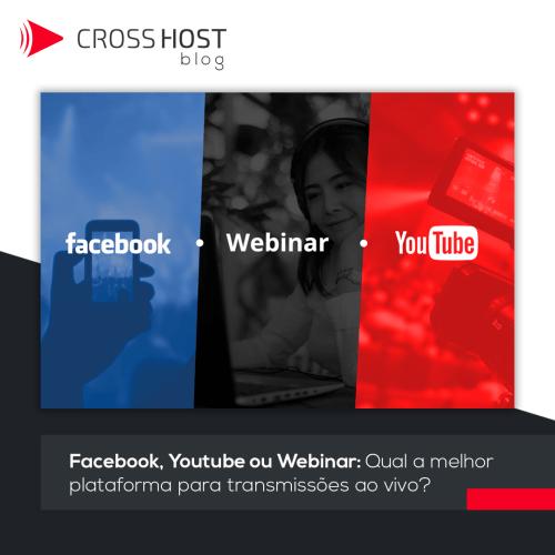Facebook, Youtube ou Webinar: Qual a melhor plataforma para transmissões ao vivo?
