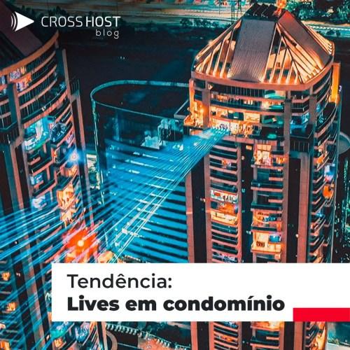 Tendência: Lives em condomínios