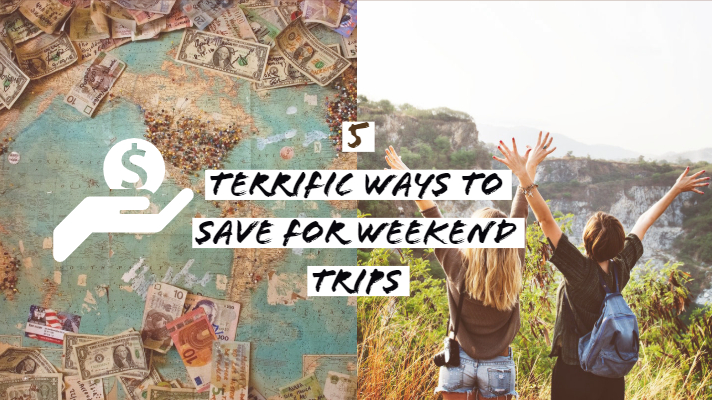 5 Terrific Ways to Save for Weekend Trips