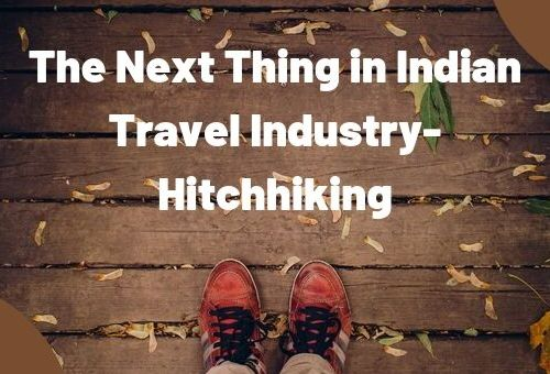 Why Hitchhiking in India is the next big thing in 2021 & Beyond?