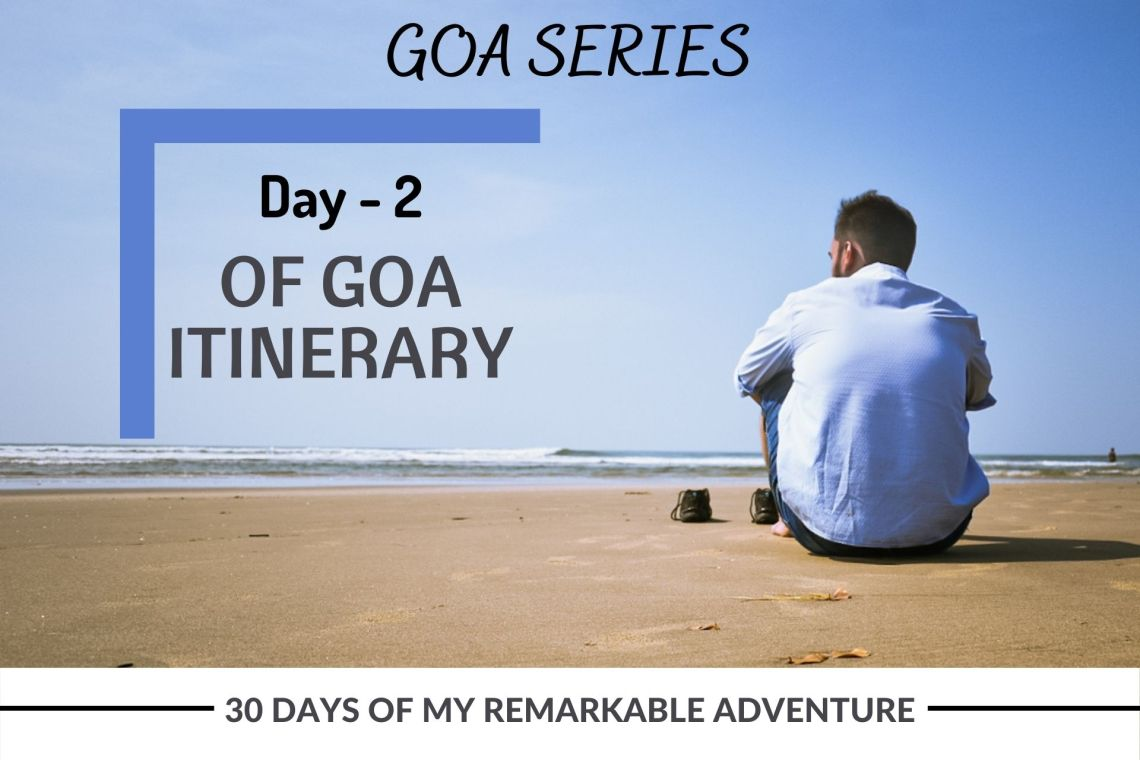 Day - 2 of Goa Itinerary from my Adventure of 30 Days