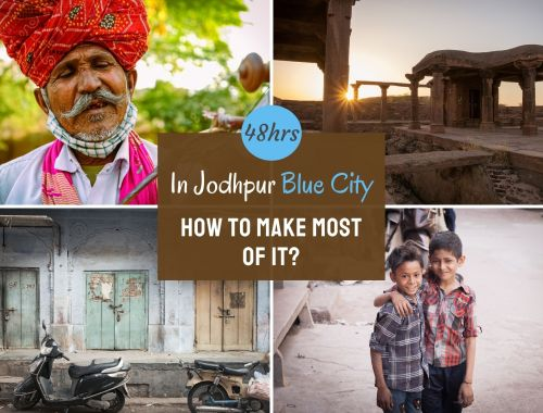 This is how You can Spend Your 48hrs in Jodhpur Blue City