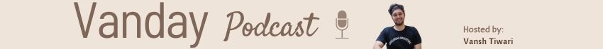 Vanday Podcast by Vansh Tiwari