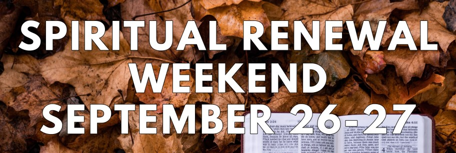 Spiritual Renewal Weekend