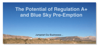 The Potential for Regulation A and Blue Sky Pre-emption