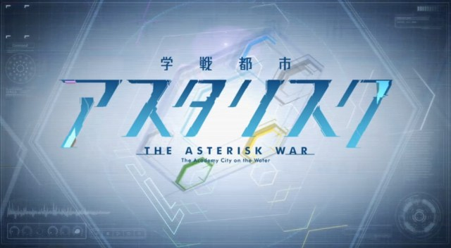 Fifth Anniversary Celebration: 4th Most Popular Post: The Asterisk War Seasons 1 And 2 Episode Guide