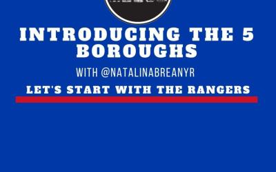 The 5 Boroughs Podcast: Welcome to the Boroughs, Rangers expectations and Ryan Strome worship with Natalina